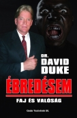 David Duke: Ébredésem - Faj és valóság