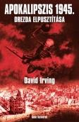 David Irving: Apokalipszis 1945-Drezda elpusztítása