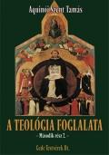 Aquinói Szent Tamás: A teológia foglalata II. /2