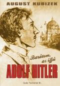 August Kubizek: Barátom, az ifjú Adolf Hitler