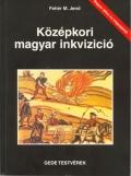 Fehér Mátyás Jenő: Középkori magyar inkvizíció