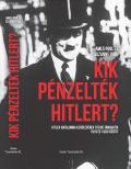 James Pool és Suzanne Pool : Kik pénzelték Hitlert?