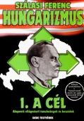 Szálasi Ferenc: Hungarizmus I. A Cél